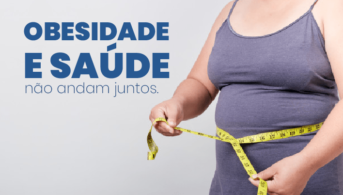 Obesidade e saúde não andam juntos